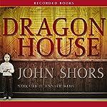 Dragon House | John Shors
