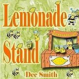 Lemonade Stand: A Rhyming Summer Picture book about a Bee enjoying a sweet Summer Lemonade treat