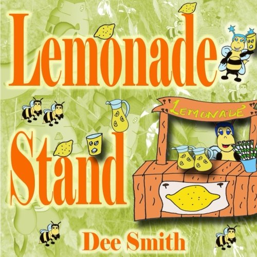 Lemonade Stand: A Rhyming Summer Picture book about a Bee enjoying a sweet Summer Lemonade treat