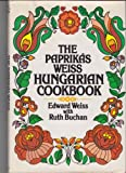 The Paprikas Weiss Hungarian Cookbook
