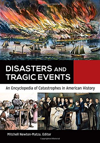 Disasters and Tragic Events [2 volumes]: An Encyclopedia of Catastrophes in American History by ABC-CLIO