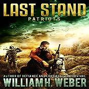 Patriots: Last Stand, Book 2 | William H. Weber