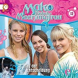 Tag der Entscheidung (Mako - Einfach Meerjungfrau 13)