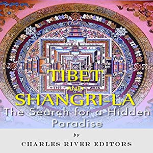 Tibet and Shangri-La: The Search for a Hidden Paradise Audiobook