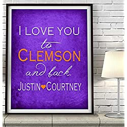 """I Love You to Clemson and Back"" South Carolina ART PRINT, Customized & Personalized UNFRAMED, Wedding gift, Valentines day gift, Christmas gift, Graduation gift, All Sizes"