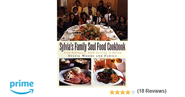 Sylvias family soul food cookbook from hemingway south carolina sylvias family soul food cookbook from hemingway south carolina to harlem sylvia woods 9780688162191 books amazon forumfinder Images