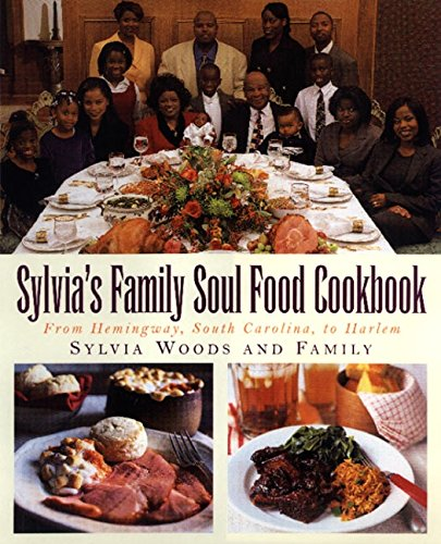 Sylvia's Family Soul Food Cookbook: From Hemingway, South Carolina, To Harlem by Sylvia Woods