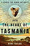 "Rebe Taylor, ""Into the Heart of Tasmania: A Search For Human Antiquity"" (Melbourne UP, 2017)"