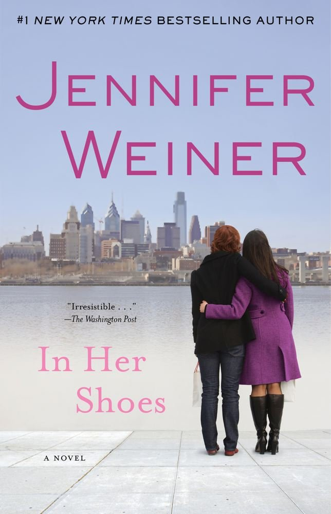 In Her Shoes A Novel Jennifer Weiner 9780743418201 Amazon Books
