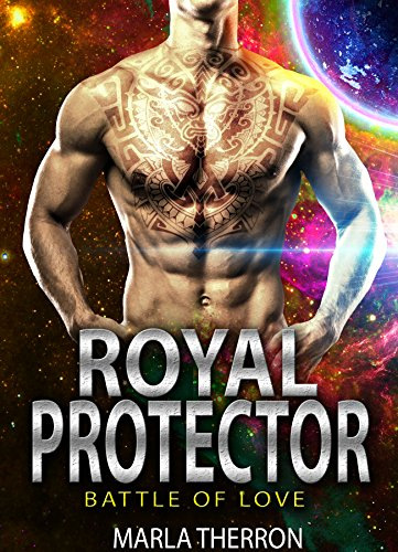 Royal Protector: Battle Of Love (Celestial Mates Book 8)
