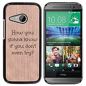 // MECELL CITY PRESENT // Cool Funda Cubierta Madera de cereza Duro PC Teléfono Estuche / Hard Case for HTC ONE MINI 2 / M8 MINI /// Motivational Quote Try Know ///