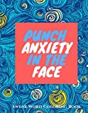 Punch Anxiety In The Face:: An Anti-Anxiety