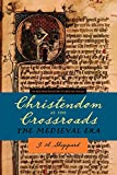 Christendom at the Crossroads: The Medieval Era (Westminster History of Christian Thought) (The Westminster History of Christian Thought)