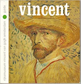 national museum vincent van gogh amsterdam guide to the collection of paintings