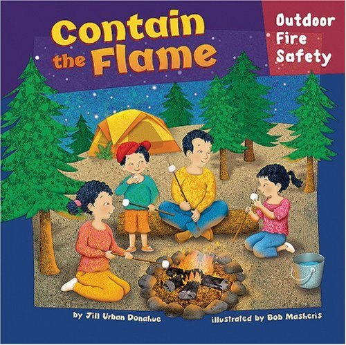 Contain the Flame: Outdoor Fire Safety (How to Be Safe!) by Brand: Picture Window Books