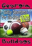 Daily Devotions for Die-Hard Kids Georgia Bulldogs