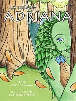 La dríada Adriana (Hadas nº 2) (Spanish Edition) by [Carvajal, Jorge]