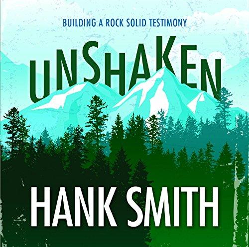 Unshaken: Building a Rock-Solid Testimony