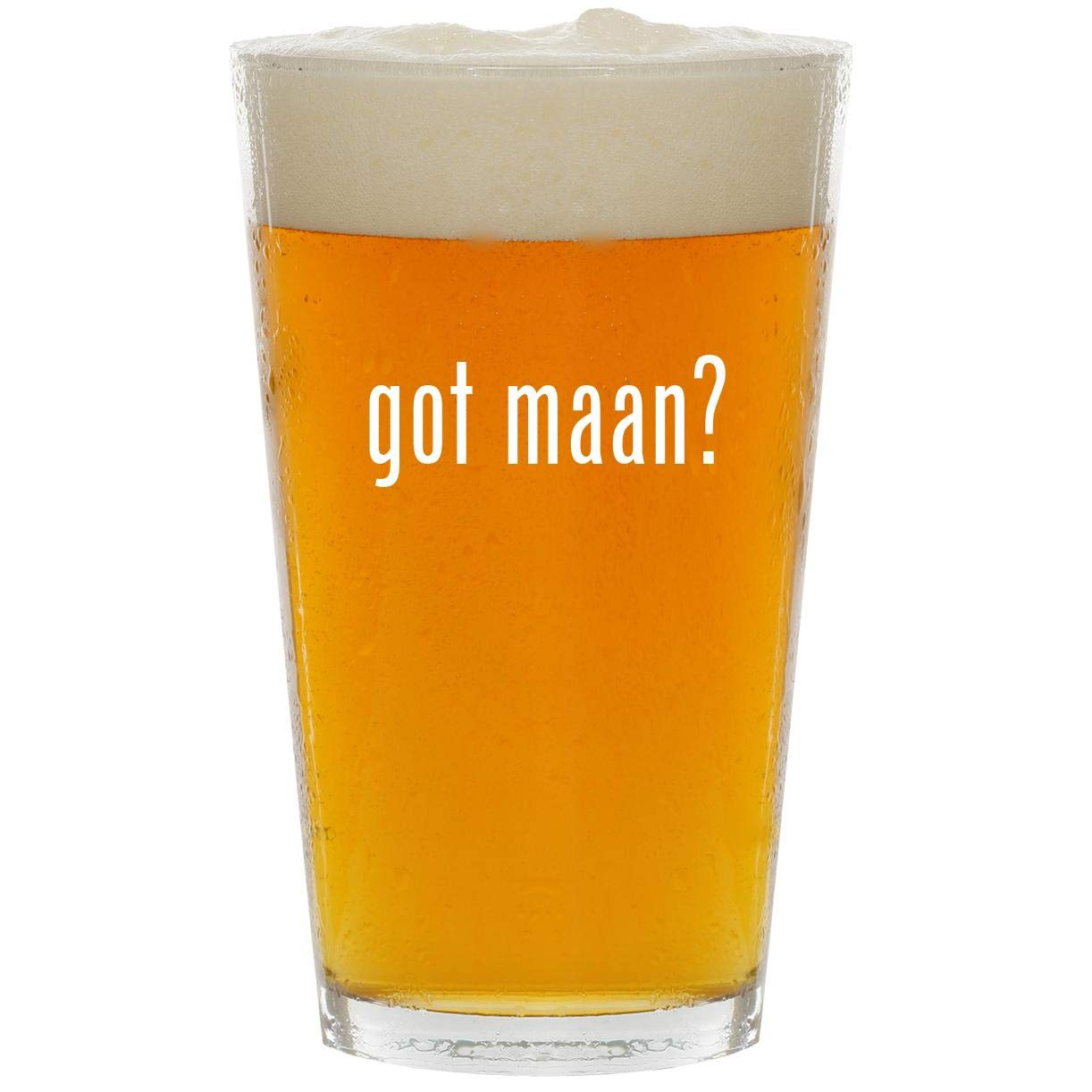 got maan? - Glass 16oz Beer Pint by Molandra Products