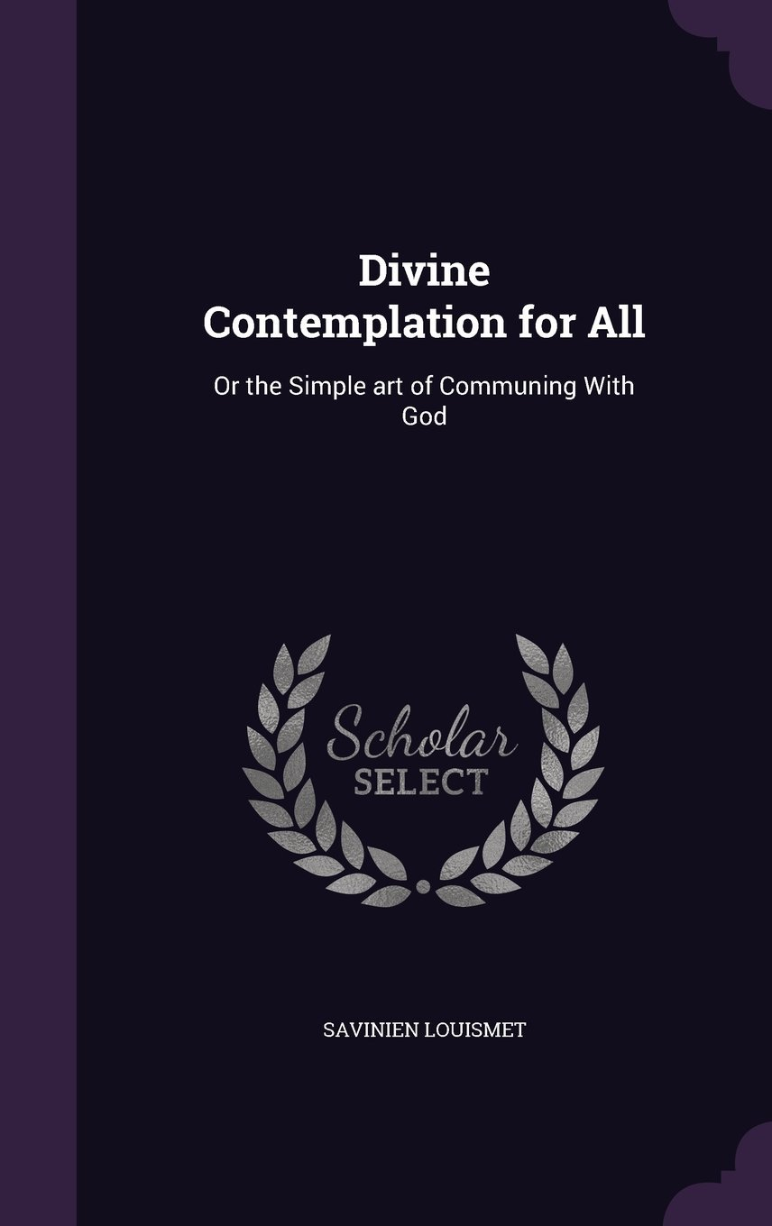 Divine Contemplation for All: Or the Simple Art of Communing with God PDF Text fb2 book