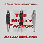 The Molly Factor: A Paige Harrington Mystery, Book 6 | Allan McLeod