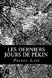 Les Derniers Jours de Pékin, Pierre Loti, 1480064319