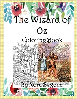 amazoncom the wizard of oz coloring book 9781530056774 nora begona books - Wizard Of Oz Coloring Book