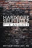 Hardcore Self Help; F**k Anxiety