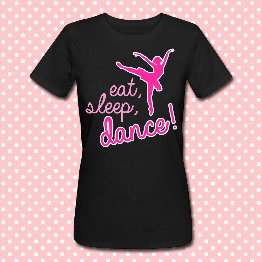T-shirt donna Eat, sleep, dance, mangia, dormi, balla! Danza, sport, idea regalo per una ballerina!