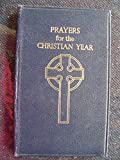 img - for Prayers for the Christian Year, Second Edition (Revised and Enlarged) book / textbook / text book