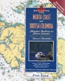 Exploring the North Coast of British Columbia, Don Douglass and Reanne Hemingway-Douglass, 0938665804