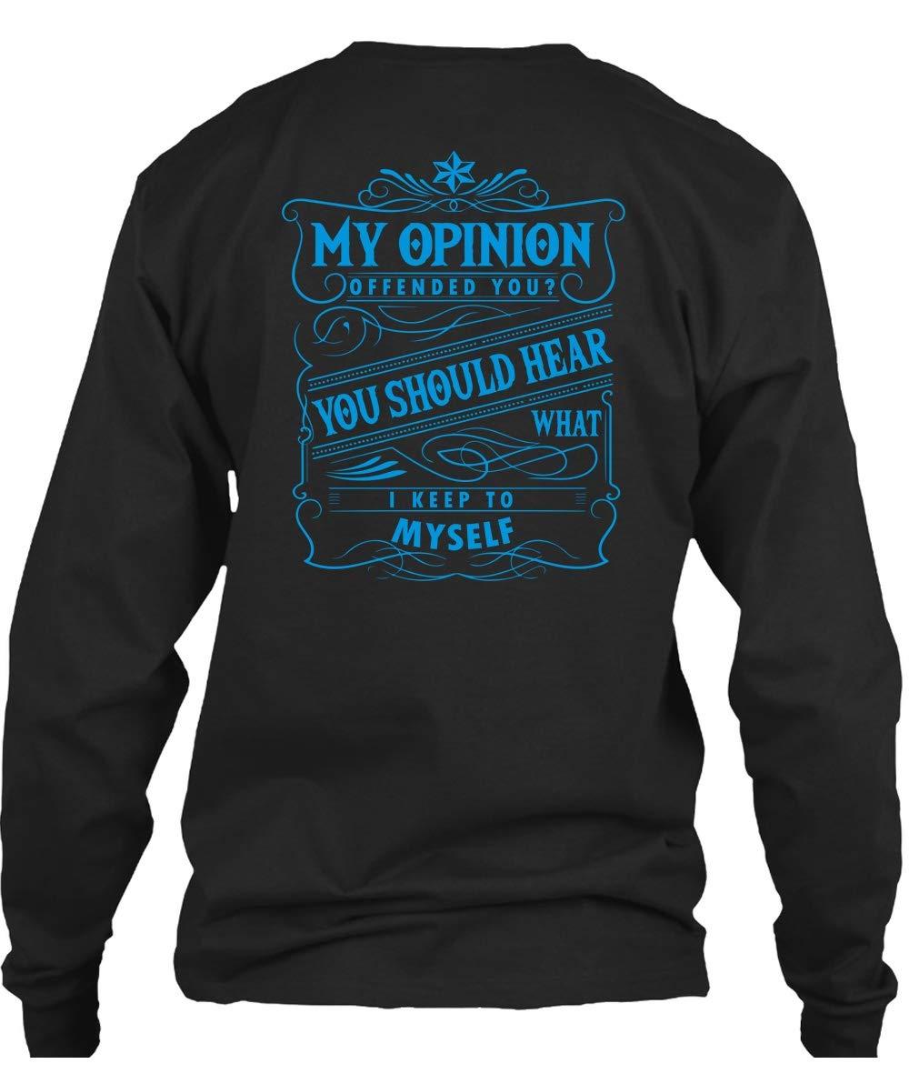 Papaya Tee My Opinion Offended You T Shirt You Should Hear T Shirt