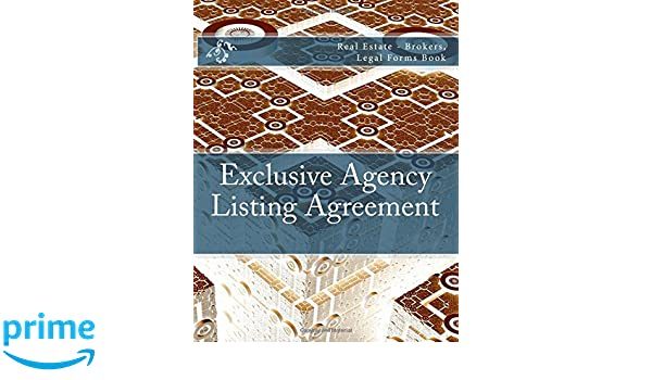Exclusive Agency Listing Agreement Real Estate Brokers Legal
