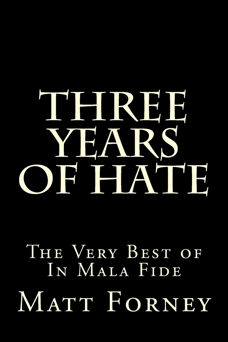 Download Three Years of Hate: The Very Best of In Mala Fide pdf epub