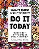 Do It Today - 90 Day Pocket Planner: The Easiest Way to Live Your Dreams and Get Out of Survival Mode (Sarah's Secret Pocket Planners) (Volume 2)