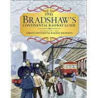 Bradshaw's Continental Railway Guide: 1853 Railway Handbook of Europe