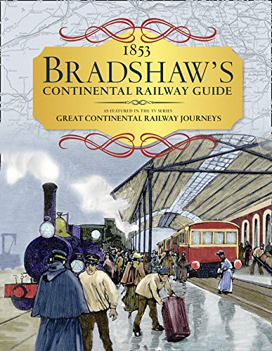 1853 Bradshaws Continental Railway Guide  As Featured In The Tv Series Great Continental Railway Journeys