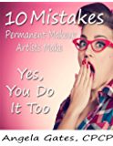 10 Mistakes Permanent Makeup Artists Make: Yes, You Do It Too!