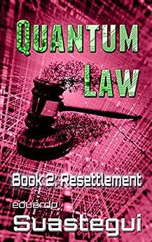 Resettlement (Quantum Law Book 2) by [Suastegui, Eduardo]
