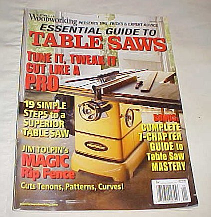 Popular Woodworking Essential Guide to Table Saws Presents Tips, Tricks & Expert Advice January 2007