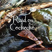 Raid on Cochecho: The Puritan Chronicles, Book 3 | Peni Jo Renner