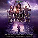 Storm Breakers: Age of Magic: Storms of Magic, Book 3 Audiobook by PT Hylton, Michael Anderle Narrated by Gabra Zackman
