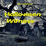 Halloween Witness | Rita Hestand