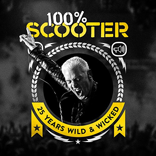 100% Scooter [Explicit] (25 Years Wild & Wicked)
