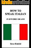 How to Speak Italian in 20 Words or Less