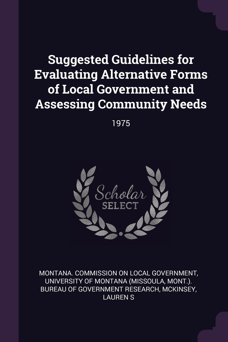 Download Suggested Guidelines for Evaluating Alternative Forms of Local Government and Assessing Community Needs: 1975 PDF