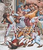The Life and Art of Luca Signorelli, Henry, Tom and Signorelli, Luca, 030017926X