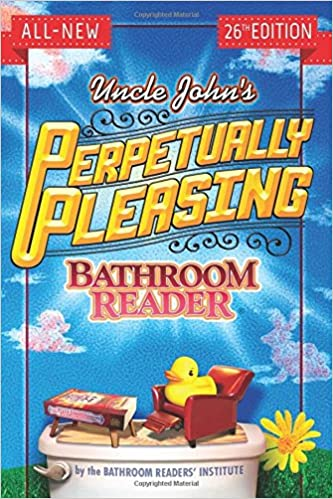 Uncle John's Perpetually Pleasing Bathroom Reader (Uncle John's Bathroom Readers)