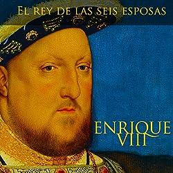 Enrique VIII [Spanish Edition]