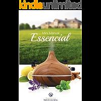 Mini Manual de Óleos Essenciais: Como utilizar os 12 óleos e misturas mais poderosos e comuns